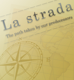 La strada -The path taken by our predecessors